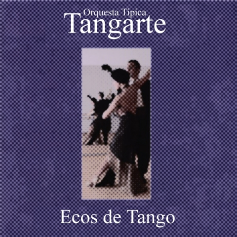 Orquesta Típica Tangarte – Ecos de Tango. Available at your favourite download or streaming service. EDT © 2004 (EDTCD001)