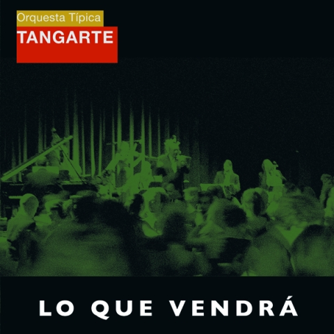 Orquesta Típica Tangarte – Lo que vendrá. Available at your favourite download or streaming service. SVERIGE: Beställ CD genom att maila till shop@monophon.se: SEK 150 inkl porto inom Sverige (betalning via Payson.se eller faktura, vänligen ange önskad betalningsmetod). INTERNATIONAL ORDERS: Order CD by sending an email to shop@monophon.se: SEK 150 (approx. 15 € / 20 $) incl. international shipping (payment through PayPal - credit cards accepted). monophon © 2012 (MPHCD002)